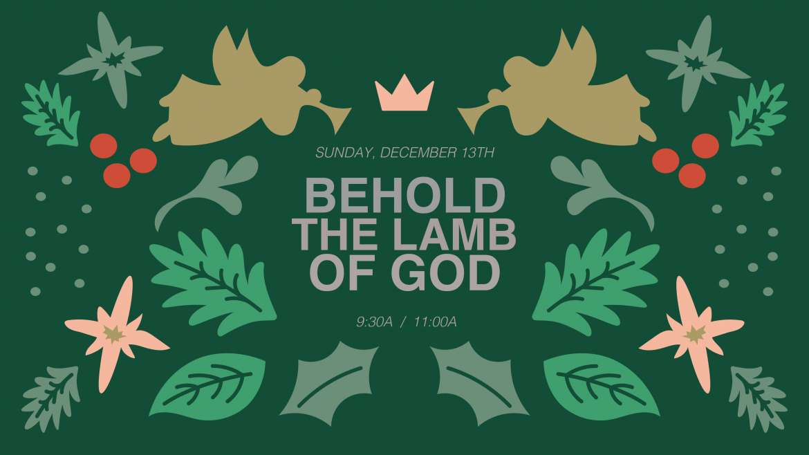 Behold The Lamb of God – Dec. 13th