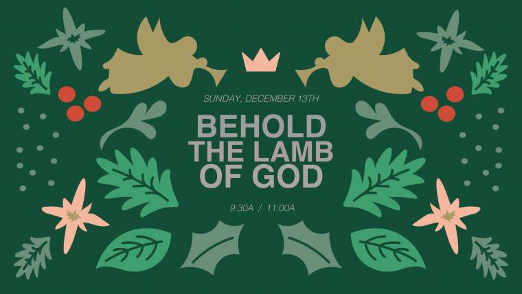 Behold The Lamb of God – Dec. 13th